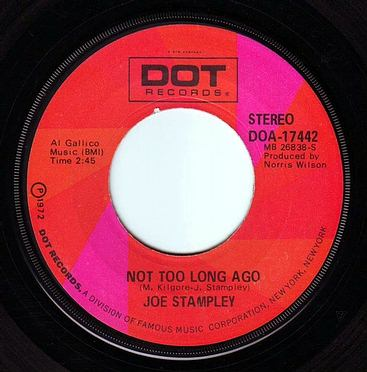 JOE STAMPLEY - NOT TOO LONG AGO - DOT