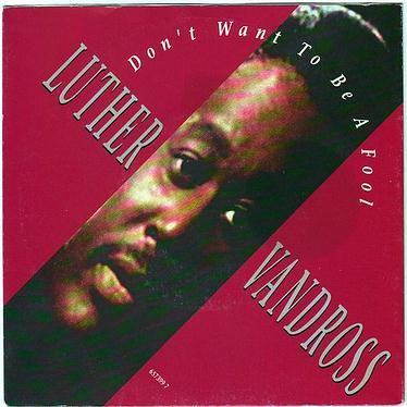 LUTHER VANDROSS - DON'T WANT TO BE A FOOL - EPIC