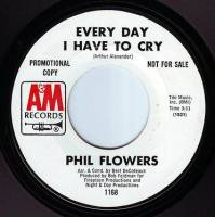 PHIL FLOWERS - EVERY DAY I HAVE TO CRY - A&M DEMO