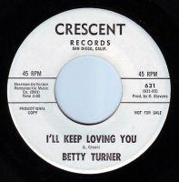 BETTY TURNER - I'LL KEEP LOVING YOU - CRESCENT DEMO