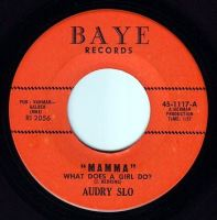 "AUDREY SLO - ""MAMA"" WHAT DOES A GIRL DO - BAYE"