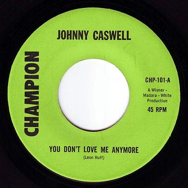 JOHNNY CASWELL - YOU DON'T LOVE ME ANYMORE - CHAMPION