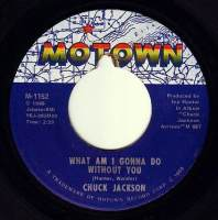 CHUCK JACKSON - WHAT AM I GONNA DO WITHOUT YOU - MOTOWN