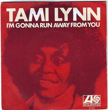 TAMI LYNN - I'M GONNA RUN AWAY FROM YOU - ATLANTIC
