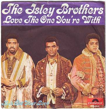ISLEY BROTHERS - LOVE THE ONE YOU'RE WITH - POLYDOR