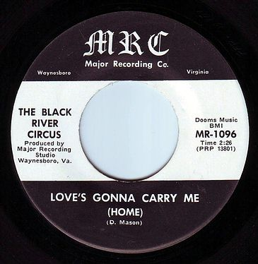 BLACK RIVER CIRCUS - LOVE'S GONNA CARRY ME HOME - MRC