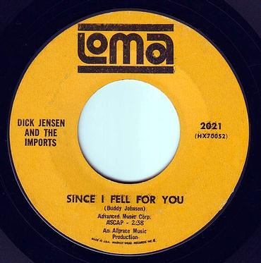 DICK JENSEN & THE IMPORTS - SINCE I FELL FOR YOU - LOMA