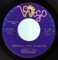 JOHNNY & THE EXPRESSIONS - SOMETHING I WANT TO TELL YOU - VIRGO