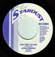 JOHNNY ROBINSON - DON'T TAKE IT SO HARD - STARDUST