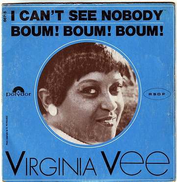 VIRGINIA VEE - I CAN'T SEE NOBODY - POLYDOR