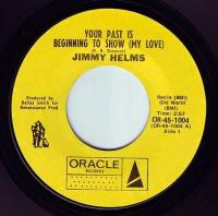 JIMMY HELMS - YOUR PAST IS BEGINNING TO SHOW (MY LOVE) - ORACLE
