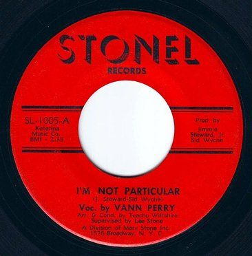 VANN PERRY - I'M NOT PARTICULAR - STONEL