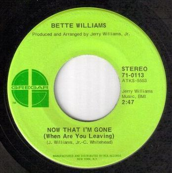BETTE WILLIAMS - NOW THAT I'M GONE - GREGAR