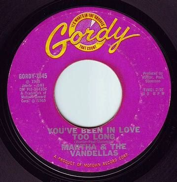 MARTHA & THE VANDELLAS - YOU'VE BEEN IN LOVE TOO LONG - GORDY