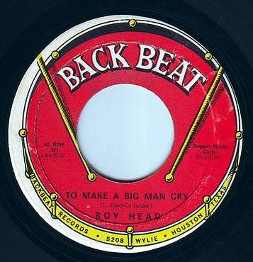 ROY HEAD - TO MAKE A BIG MAN CRY - BACK BEAT