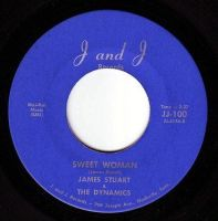 JAMES STUART & THE DYNAMICS - SWEET WOMAN - J&J