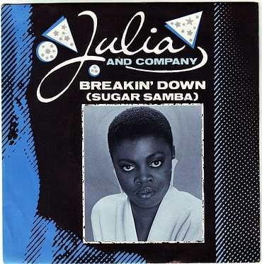 JULIA & COMPANY - BREAKIN' DOWN (SUGAR SAMBA) - LONDON