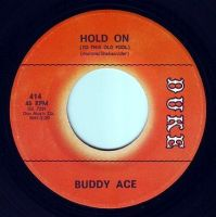 BUDDY ACE - HOLD ON (TO THIS OLD FOOL) - DUKE