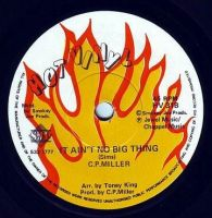 C.P. MILLER - IT AIN'T NO BIG THING - HOT VINYL