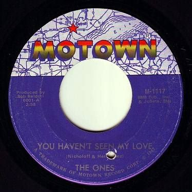 ONES - YOU HAVEN'T SEEN MY LOVE - MOTOWN