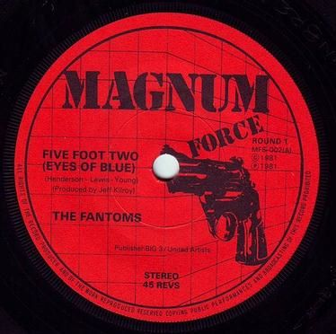 FANTOMS - FIVE FOOT TWO (EYES OF BLUE) - MAGNUM FORCE