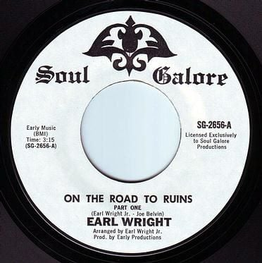 EARL WRIGHT - ON THE ROAD TO RUINS - SOUL GALORE
