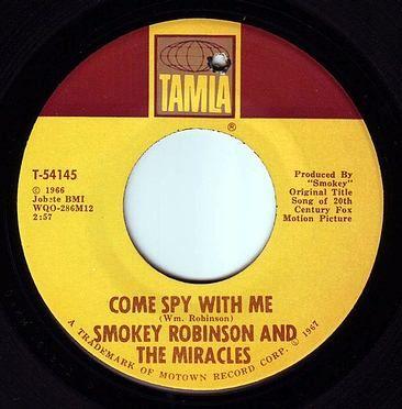 SMOKEY ROBINSON & THE MIRACLES - COME SPY WITH ME - TAMLA
