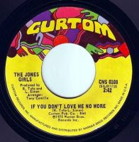 JONES GIRLS - IF YOU DON'T LOVE ME NO MORE - CURTOM