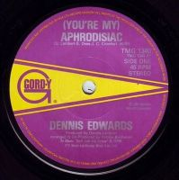 DENNIS EDWARDS - (YOU'RE MY) APHRODISIAC - GORDY