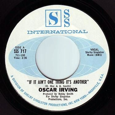 OSCAR IRVING - IF IT AIN'T ONE THING IT'S ANOTHER - SSS INTERNATIONAL