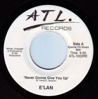 E'LAN - NEVER GONNA GIVE YOU UP - ATL