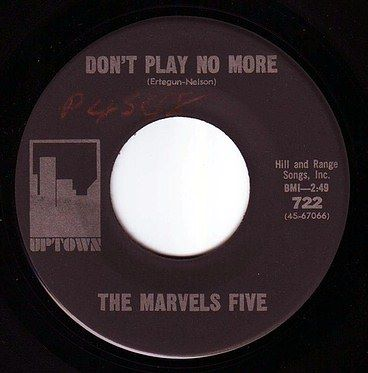 MARVELS FIVE - DON'T PLAY NO MORE - UPTOWN