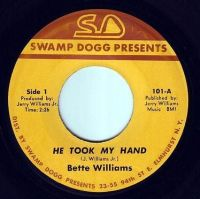 BETTE WILLIAMS - HE TOOK MY HAND - SWAMP DOGG PRESENTS