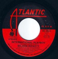 WILSON PICKETT - INTERNATIONAL PLAYBOY - ATLANTIC