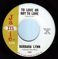 BARBARA LYNN - TO LOVE OR NOT TO LOVE - JAMIE