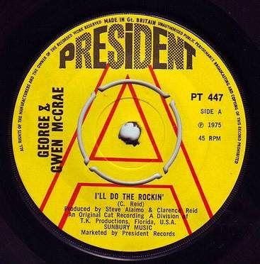 GEORGE & GWEN McCRAE - I'LL DO THE ROCKIN' - PRESIDENT