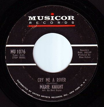 MARIE KNIGHT - CRY ME A RIVER - MUSICOR
