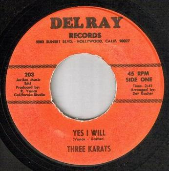 THREE KARATS - YES I WILL - DEL RAY