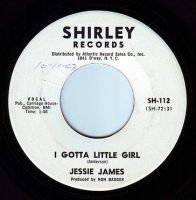 JESSIE JAMES - I GOTTA LITTLE GIRL - SHIRLEY