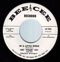 """CHET """"POISON"""" IVEY - IN A LITTLE WHILE - BEE CEE DEMO"""