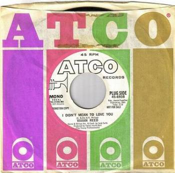 VIVIAN REED - I DIDN'T MEAN TO LOVE YOU - ATCO dj