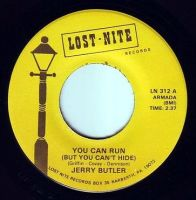 JERRY BUTLER - YOU CAN RUN (BUT YOU CAN'T HIDE) - LOST NITE