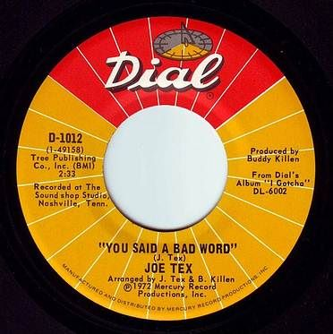 JOE TEX - YOU SAID A BAD WORD - DIAL