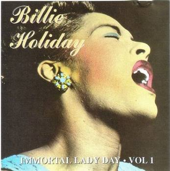 BILLIE HOLIDAY - IMMORTAL LADY DAY VOL 1 - CHARLY CLASSICS