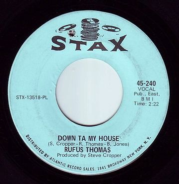 RUFUS THOMAS - DOWN TA MY HOUSE - STAX