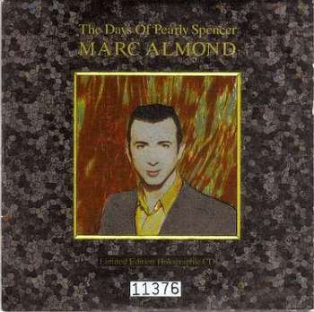 MARC ALMOND - THE DAYS OF PEARLY SPENCER - SOME BIZARRE