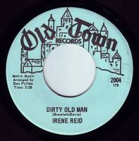 IRENE REID - DIRTY OLD MAN - OLD TOWN