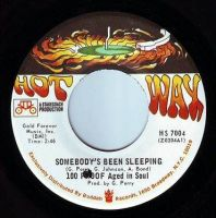 100 PROOF AGED IN SOUL - SOMEBODY'S BEEN SLEEPING - HOT WAX