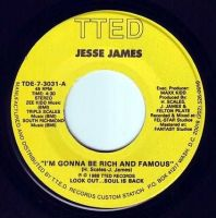 JESSE JAMES - I'M GONNA BE RICH AND FAMOUS - TTED