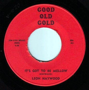 LEON HAYWOOD - IT'S GOT TO BE MELLOW - GOOD OLD GOLD